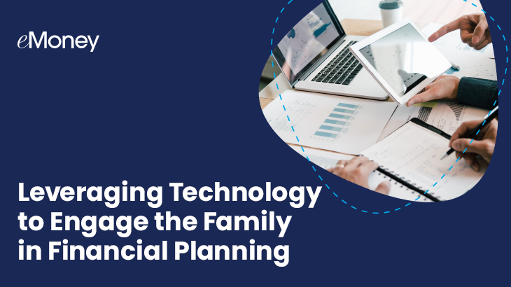 Leveraging Technology to Engage the Family in Financial Planning
